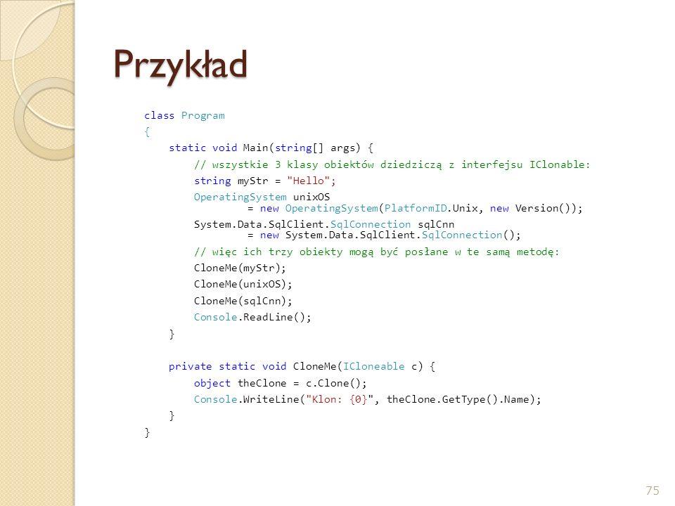 Przykład class Program { static void Main(string[] args) {